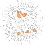 Loud'n Roasted Coffee Roasters