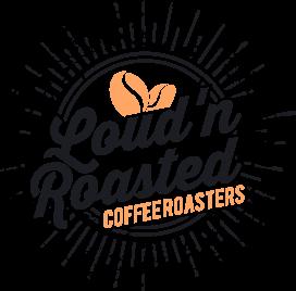Loud'n Roasted Coffee Roasters
